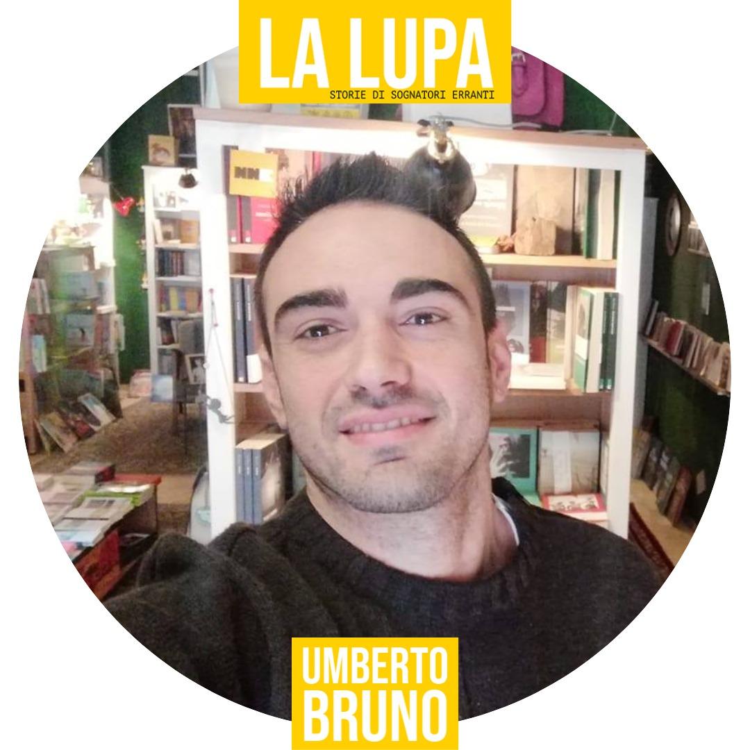 IDENTIKIT DEL SOGNATORE ERRANTE: UMBERTO BRUNO